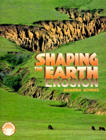 Erosion: Shaping the Earth